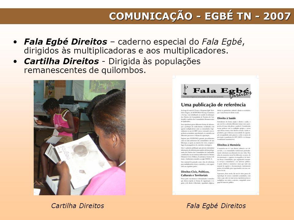 Fala Egbé Direitos – caderno especial do Fala Egbé, dirigidos às multiplicadoras e aos multiplicadores. Cartilha Direitos - Dirigida às populações rem