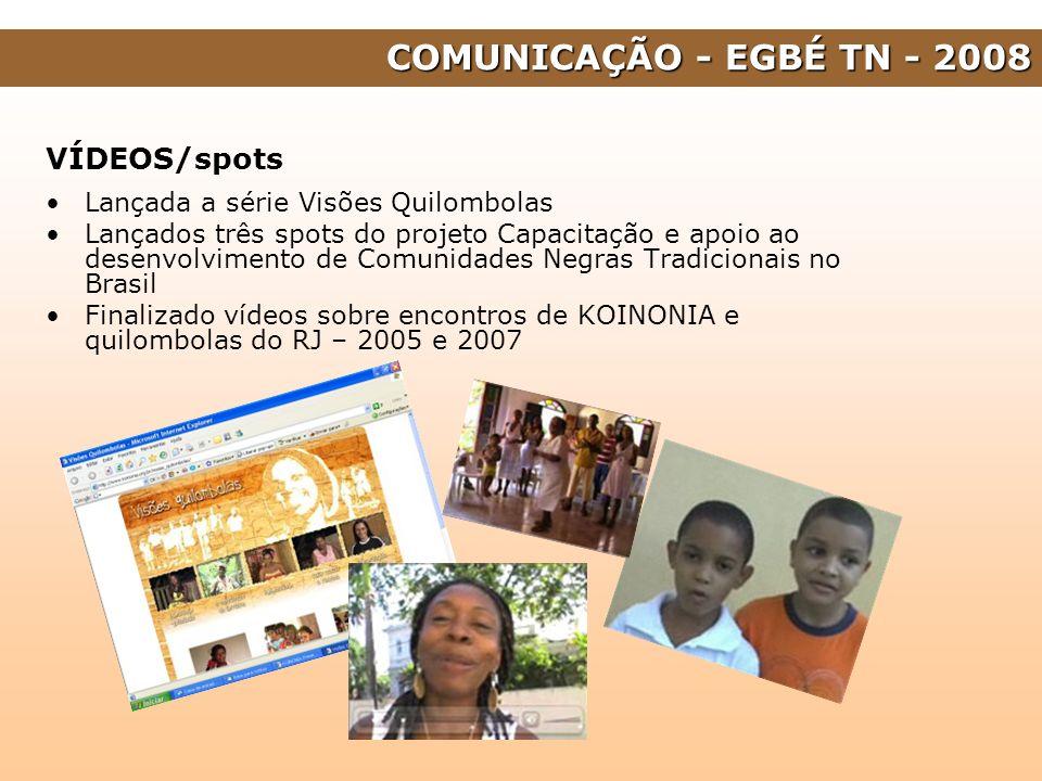 VÍDEOS/spots Lançada a série Visões Quilombolas Lançados três spots do projeto Capacitação e apoio ao desenvolvimento de Comunidades Negras Tradiciona