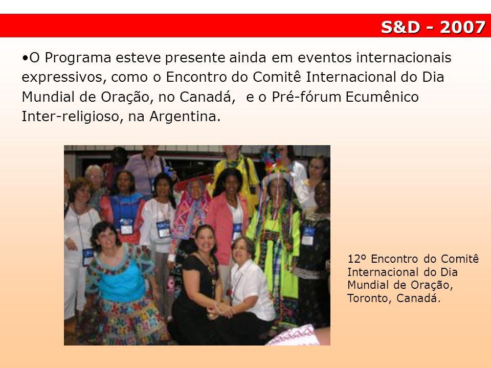 O Programa esteve presente ainda em eventos internacionais expressivos, como o Encontro do Comitê Internacional do Dia Mundial de Oração, no Canadá, e