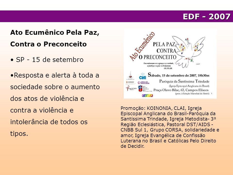 Assessoria a Jornadas Ecumênicas da Juventude Sudeste e Nordeste Sudeste - Rio de Janeiro, 1º de dezembro Nordeste - Salvador, 7 a 9 de dezembro EDF - 2007 Jornada Ecumênica do Sudeste