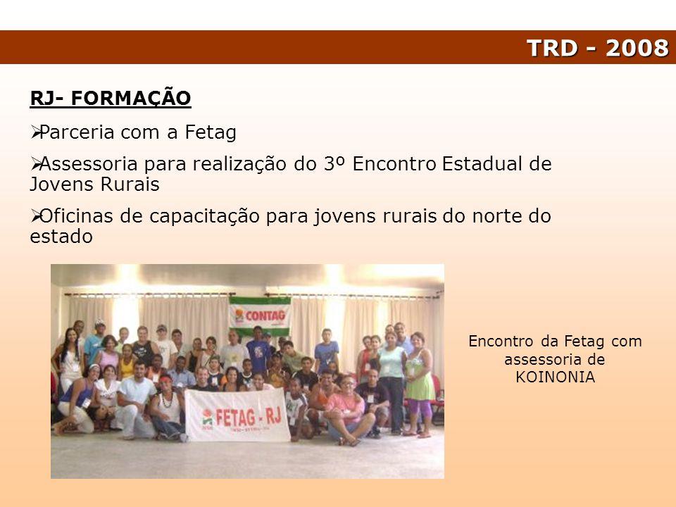 RJ- FORMAÇÃO Parceria com a Fetag Assessoria para realização do 3º Encontro Estadual de Jovens Rurais Oficinas de capacitação para jovens rurais do no