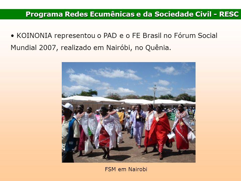 Programa Redes Ecumênicas e da Sociedade Civil - RESC KOINONIA representou o PAD e o FE Brasil no Fórum Social Mundial 2007, realizado em Nairóbi, no