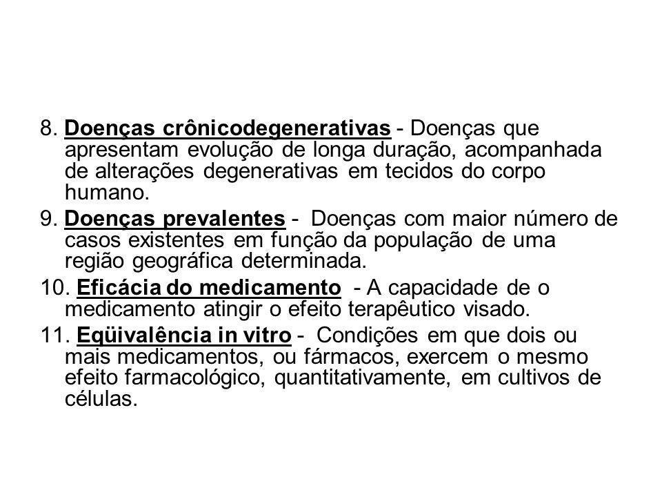 8. Doenças crônicodegenerativas - Doenças que apresentam evolução de longa duração, acompanhada de alterações degenerativas em tecidos do corpo humano