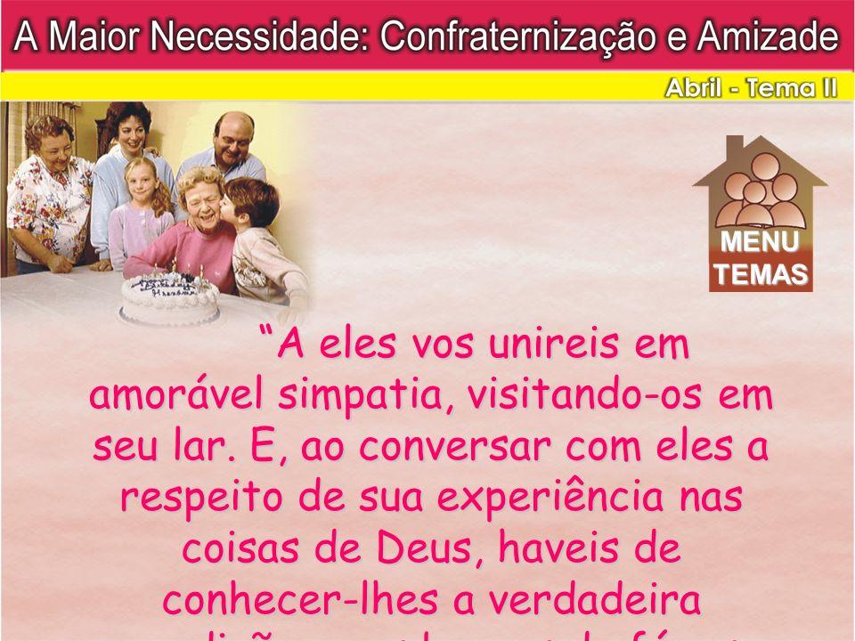 A eles vos unireis em amorável simpatia, visitando-os em seu lar. E, ao conversar com eles a respeito de sua experiência nas coisas de Deus, haveis de