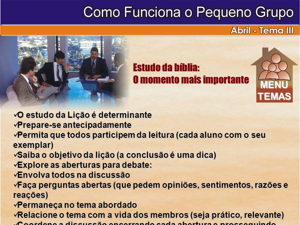 Estudo da bíblia: O momento mais importante O estudo da Lição é determinante O estudo da Lição é determinante Prepare-se antecipadamente Prepare-se an