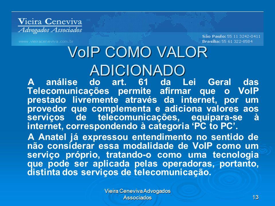 Vieira Ceneviva Advogados Associados13 VoIP COMO VALOR ADICIONADO A análise do art.