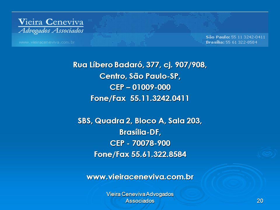 Vieira Ceneviva Advogados Associados 20 Rua Líbero Badaró, 377, cj.