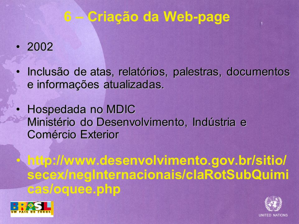 6 – Criação da Web-page 20022002 Inclusão de atas, relatórios, palestras, documentos e informações atualizadas.Inclusão de atas, relatórios, palestras