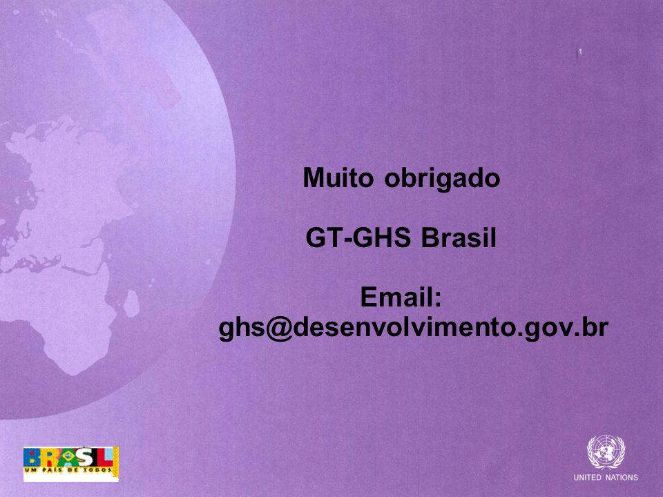 Muito obrigado GT-GHS Brasil Email: ghs@desenvolvimento.gov.br