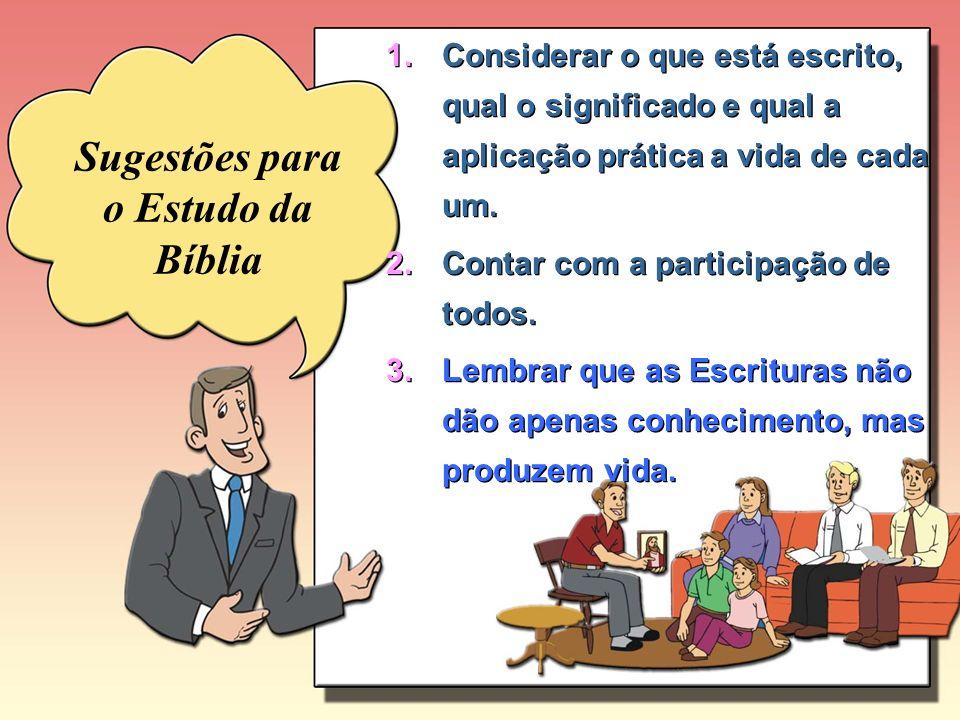 1.Considerar o que está escrito, qual o significado e qual a aplicação prática a vida de cada um.