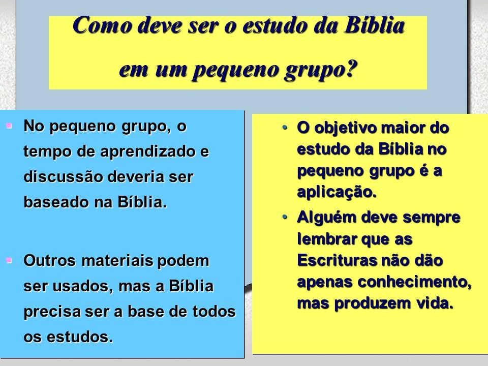 Como deve ser o estudo da Bíblia em um pequeno grupo.
