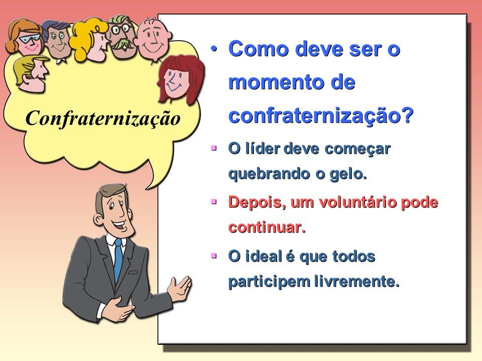 Confraternização Como deve ser o momento de confraternização.