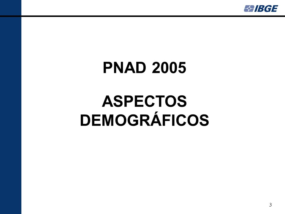 3 ASPECTOS DEMOGRÁFICOS PNAD 2005