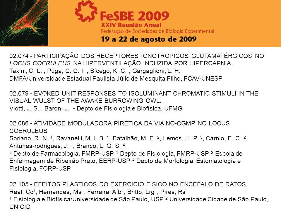 02.074 - PARTICIPAÇÃO DOS RECEPTORES IONOTROPICOS GLUTAMATÉRGICOS NO LOCUS COERULEUS NA HIPERVENTILAÇÃO INDUZIDA POR HIPERCAPNIA. Taxini, C. L., Puga,
