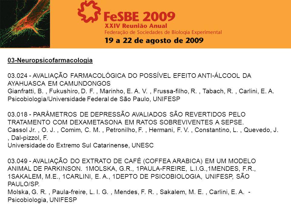 03-Neuropsicofarmacologia 03.024 - AVALIAÇÃO FARMACOLÓGICA DO POSSÍVEL EFEITO ANTI-ÁLCOOL DA AYAHUASCA EM CAMUNDONGOS Gianfratti, B., Fukushiro, D. F.