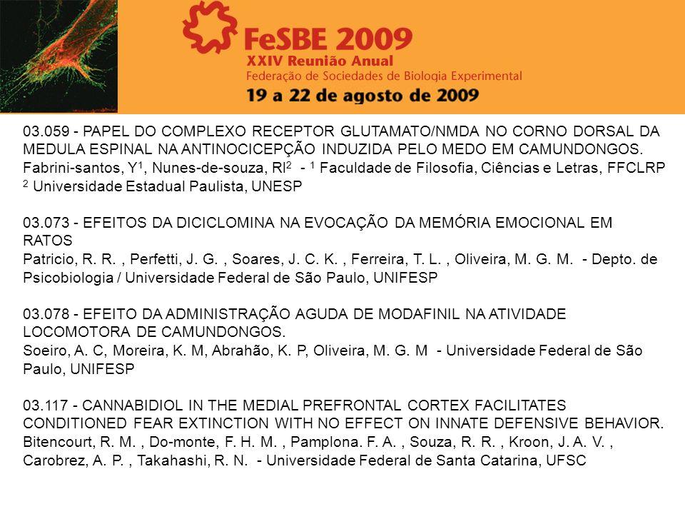 03.059 - PAPEL DO COMPLEXO RECEPTOR GLUTAMATO/NMDA NO CORNO DORSAL DA MEDULA ESPINAL NA ANTINOCICEPÇÃO INDUZIDA PELO MEDO EM CAMUNDONGOS. Fabrini-sant