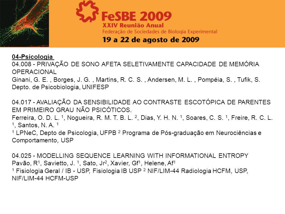 04-Psicologia 04.008 - PRIVAÇÃO DE SONO AFETA SELETIVAMENTE CAPACIDADE DE MEMÓRIA OPERACIONAL Ginani, G. E., Borges, J. G., Martins, R. C. S., Anderse