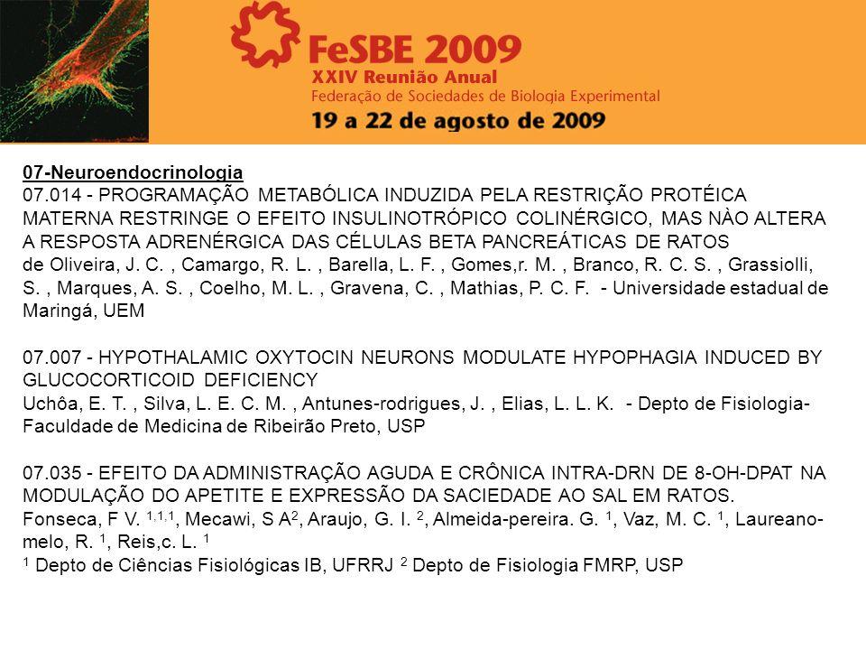07-Neuroendocrinologia 07.014 - PROGRAMAÇÃO METABÓLICA INDUZIDA PELA RESTRIÇÃO PROTÉICA MATERNA RESTRINGE O EFEITO INSULINOTRÓPICO COLINÉRGICO, MAS NÀ