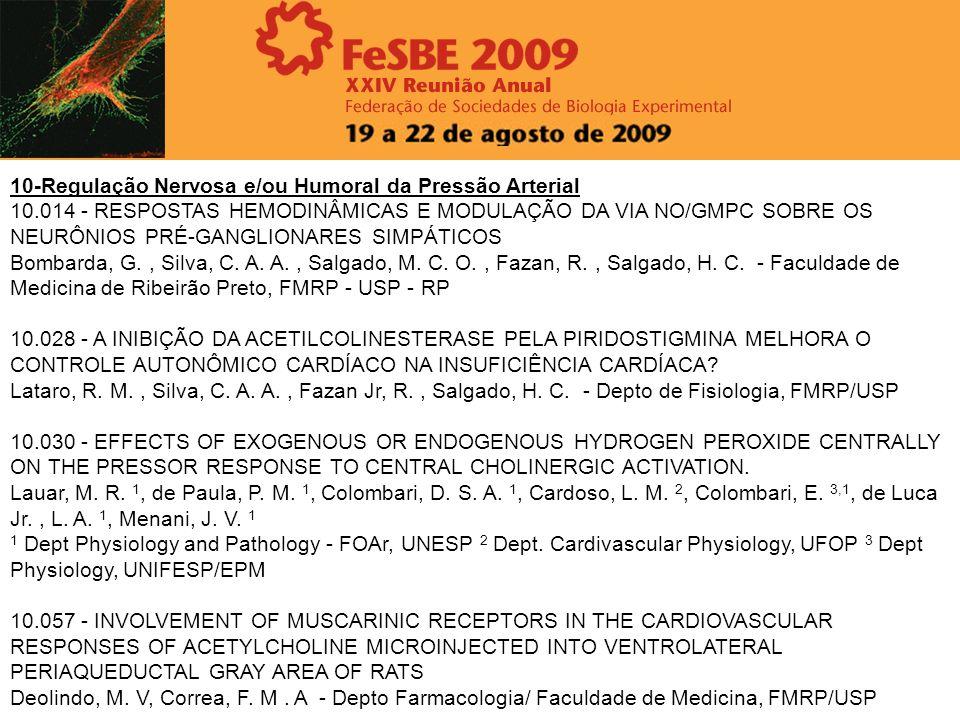 10-Regulação Nervosa e/ou Humoral da Pressão Arterial 10.014 - RESPOSTAS HEMODINÂMICAS E MODULAÇÃO DA VIA NO/GMPC SOBRE OS NEURÔNIOS PRÉ-GANGLIONARES