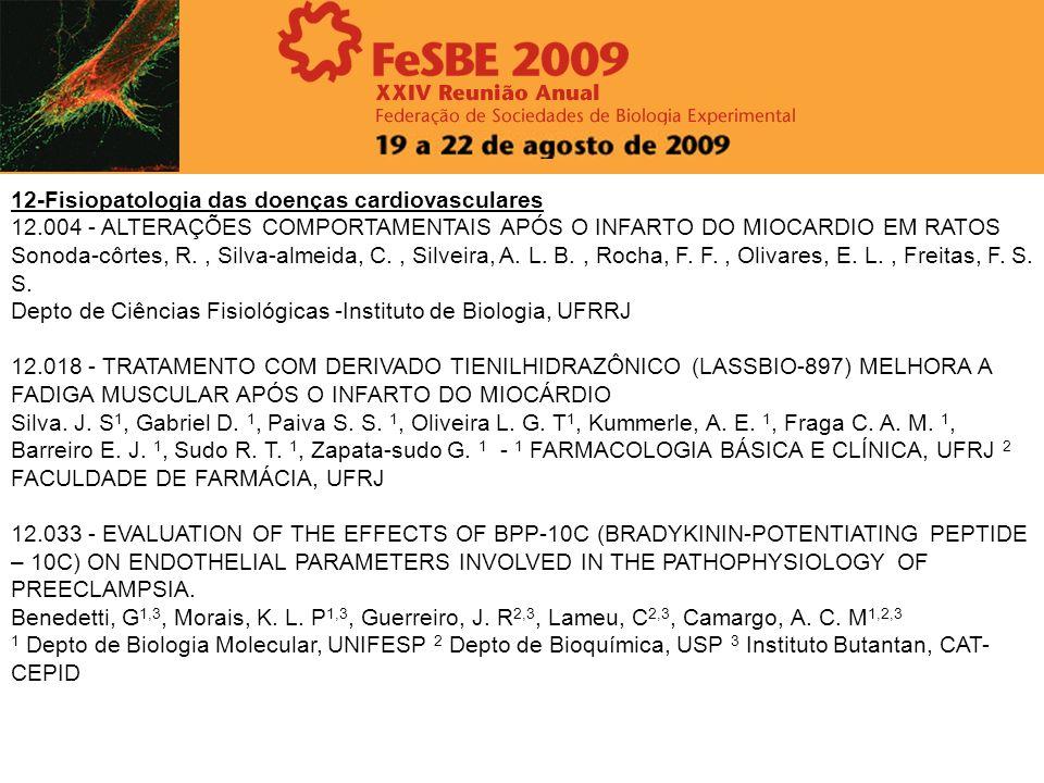 12-Fisiopatologia das doenças cardiovasculares 12.004 - ALTERAÇÕES COMPORTAMENTAIS APÓS O INFARTO DO MIOCARDIO EM RATOS Sonoda-côrtes, R., Silva-almei