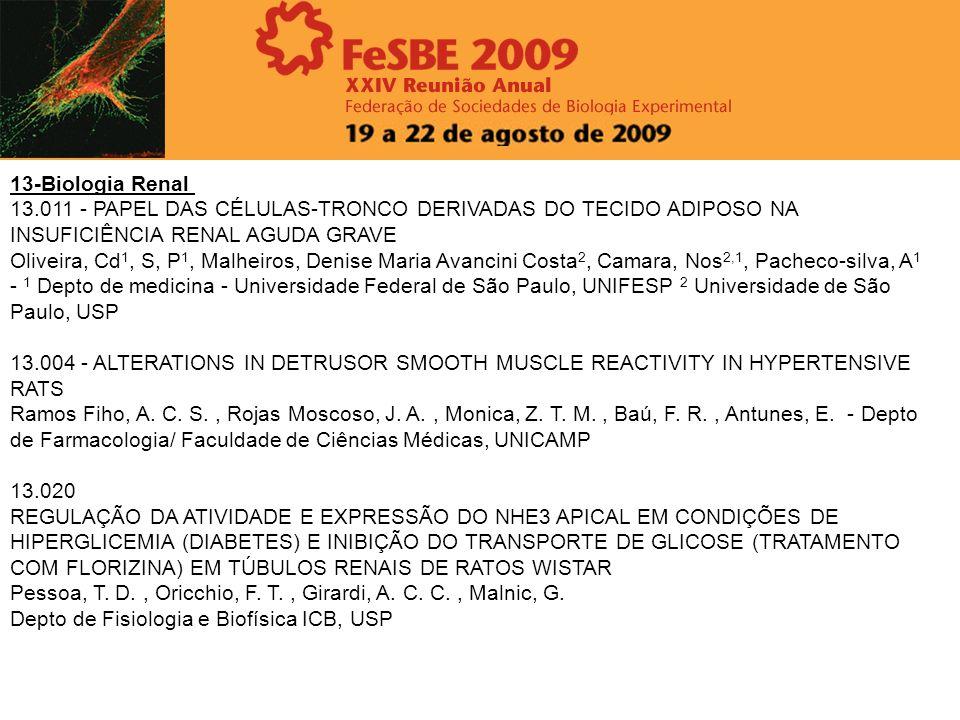 13-Biologia Renal 13.011 - PAPEL DAS CÉLULAS-TRONCO DERIVADAS DO TECIDO ADIPOSO NA INSUFICIÊNCIA RENAL AGUDA GRAVE Oliveira, Cd 1, S, P 1, Malheiros,