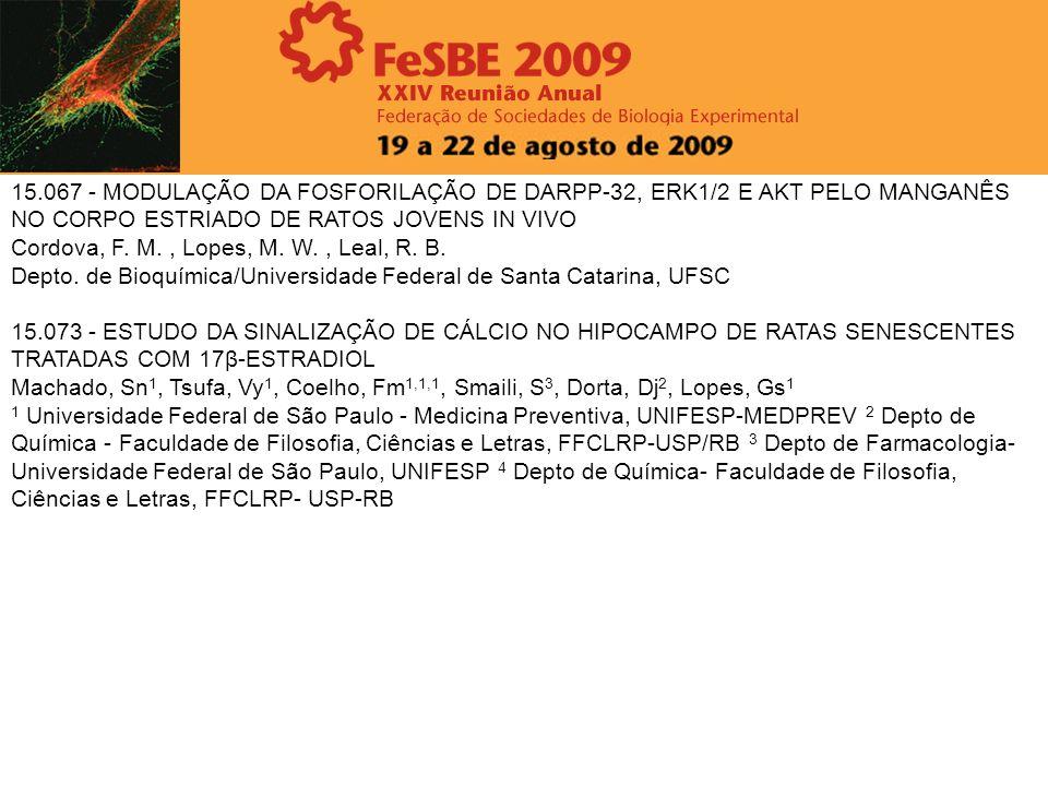 15.067 - MODULAÇÃO DA FOSFORILAÇÃO DE DARPP-32, ERK1/2 E AKT PELO MANGANÊS NO CORPO ESTRIADO DE RATOS JOVENS IN VIVO Cordova, F. M., Lopes, M. W., Lea