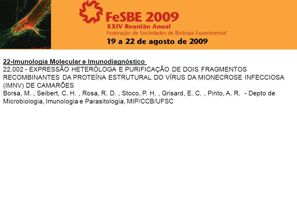 22-Imunologia Molecular e Imunodiagnóstico 22.002 - EXPRESSÃO HETERÓLOGA E PURIFICAÇÃO DE DOIS FRAGMENTOS RECOMBINANTES DA PROTEÍNA ESTRUTURAL DO VÍRU