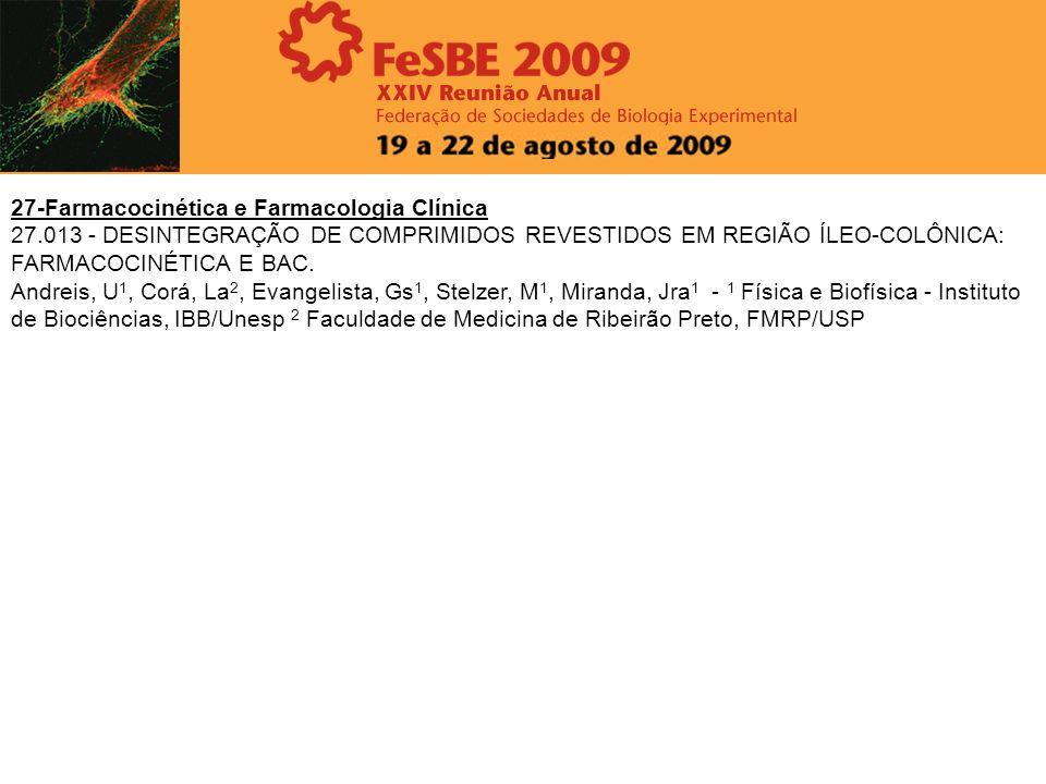 27-Farmacocinética e Farmacologia Clínica 27.013 - DESINTEGRAÇÃO DE COMPRIMIDOS REVESTIDOS EM REGIÃO ÍLEO-COLÔNICA: FARMACOCINÉTICA E BAC. Andreis, U