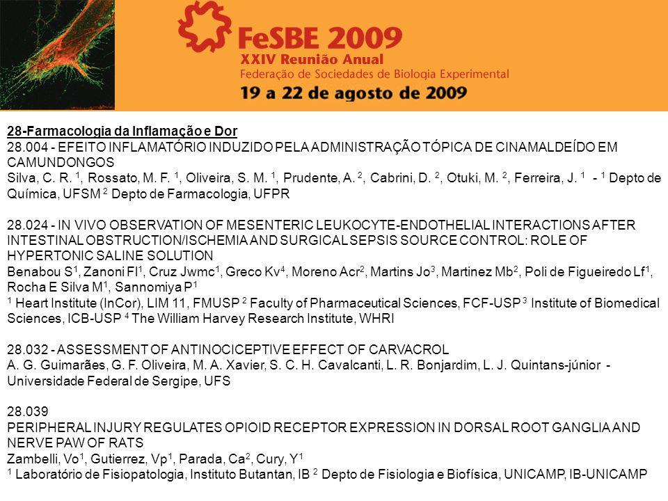 28-Farmacologia da Inflamação e Dor 28.004 - EFEITO INFLAMATÓRIO INDUZIDO PELA ADMINISTRAÇÃO TÓPICA DE CINAMALDEÍDO EM CAMUNDONGOS Silva, C. R. 1, Ros