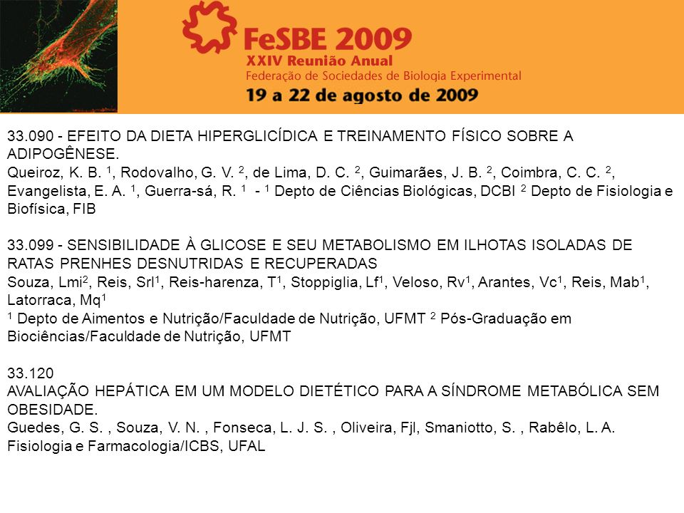 33.090 - EFEITO DA DIETA HIPERGLICÍDICA E TREINAMENTO FÍSICO SOBRE A ADIPOGÊNESE. Queiroz, K. B. 1, Rodovalho, G. V. 2, de Lima, D. C. 2, Guimarães, J