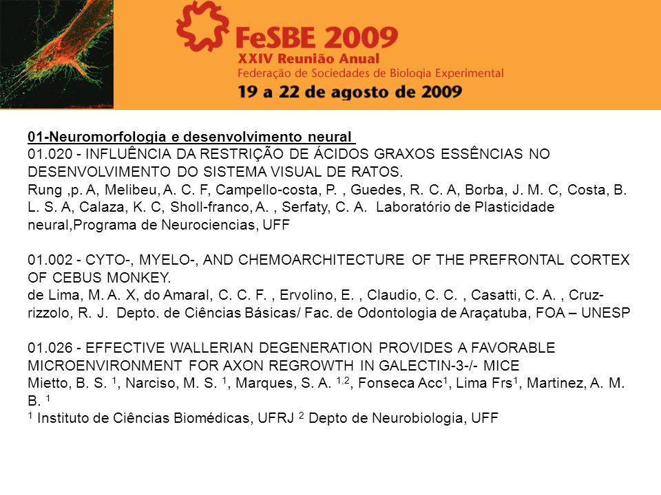 01-Neuromorfologia e desenvolvimento neural 01.020 - INFLUÊNCIA DA RESTRIÇÃO DE ÁCIDOS GRAXOS ESSÊNCIAS NO DESENVOLVIMENTO DO SISTEMA VISUAL DE RATOS.