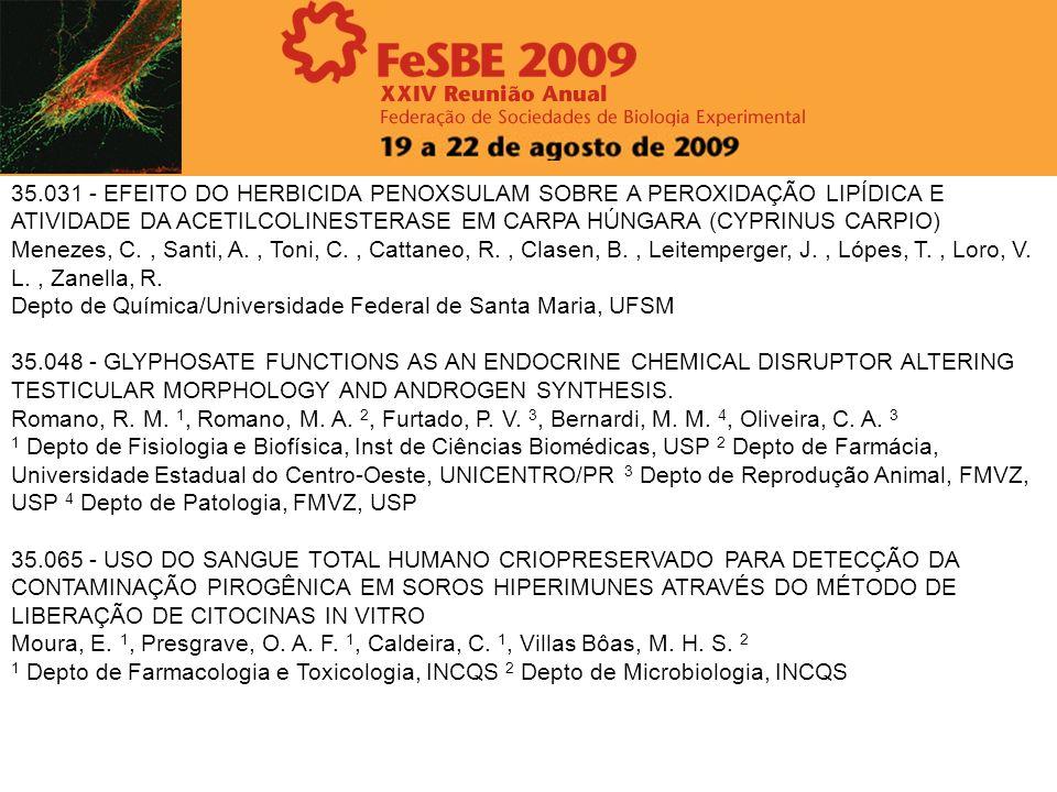 35.031 - EFEITO DO HERBICIDA PENOXSULAM SOBRE A PEROXIDAÇÃO LIPÍDICA E ATIVIDADE DA ACETILCOLINESTERASE EM CARPA HÚNGARA (CYPRINUS CARPIO) Menezes, C.