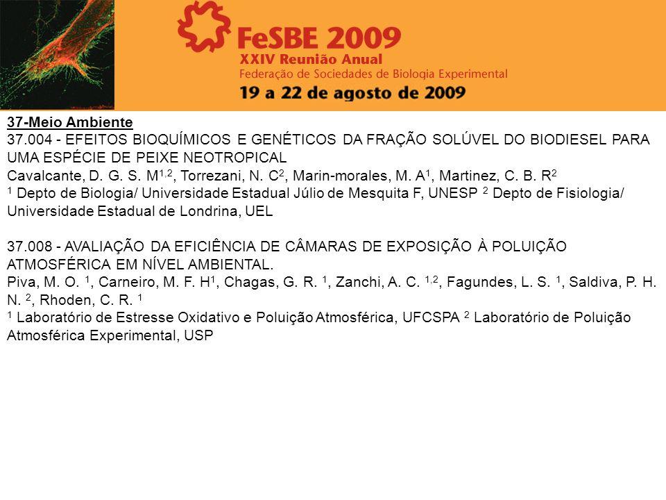 37-Meio Ambiente 37.004 - EFEITOS BIOQUÍMICOS E GENÉTICOS DA FRAÇÃO SOLÚVEL DO BIODIESEL PARA UMA ESPÉCIE DE PEIXE NEOTROPICAL Cavalcante, D. G. S. M