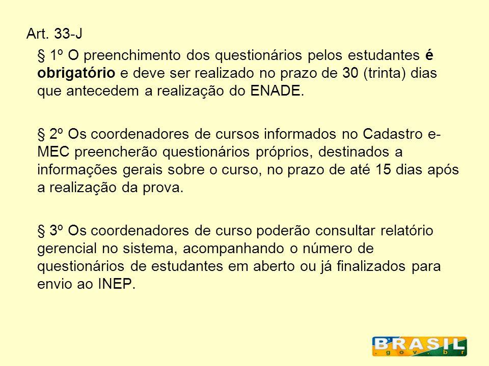Art. 33-J § 1º O preenchimento dos questionários pelos estudantes é obrigatório e deve ser realizado no prazo de 30 (trinta) dias que antecedem a real