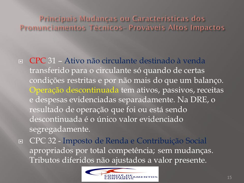 CPC 31 – Ativo não circulante destinado à venda transferido para o circulante só quando de certas condições restritas e por não mais do que um balanço