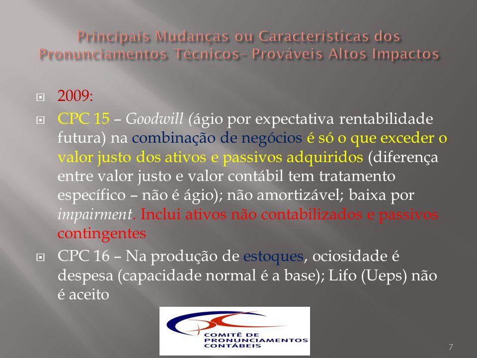 2009: CPC 15 – Goodwill ( ágio por expectativa rentabilidade futura) na combinação de negócios é só o que exceder o valor justo dos ativos e passivos