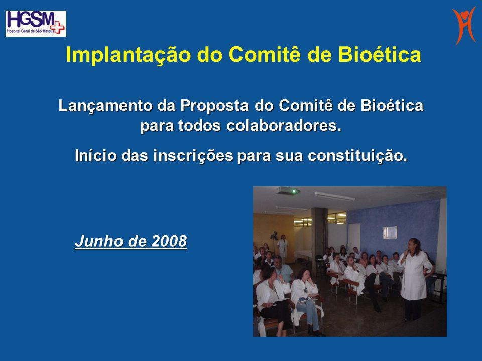 Implantação do Comitê de Bioética Lançamento da Proposta do Comitê de Bioética para todos colaboradores. Início das inscrições para sua constituição.
