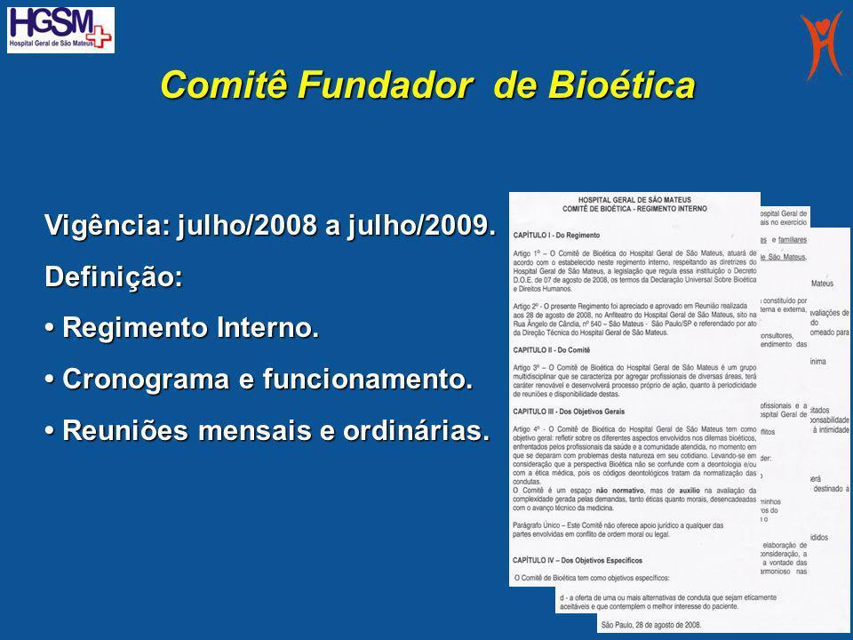 Comitê Fundador de Bioética Vigência: julho/2008 a julho/2009. Definição: Regimento Interno. Regimento Interno. Cronograma e funcionamento. Cronograma
