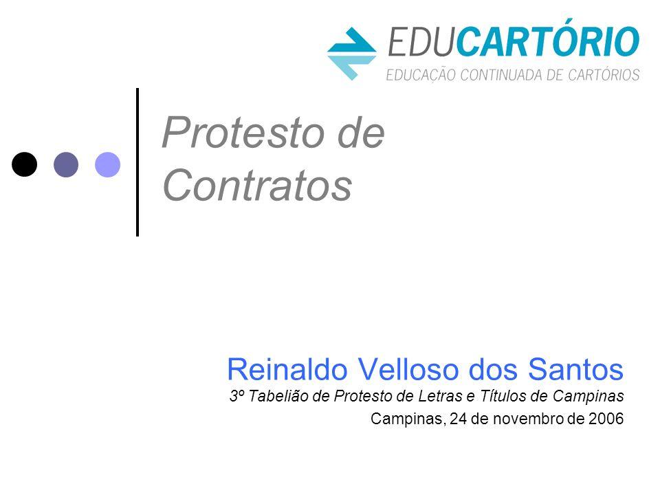 Protesto de Contratos Reinaldo Velloso dos Santos 3º Tabelião de Protesto de Letras e Títulos de Campinas Campinas, 24 de novembro de 2006