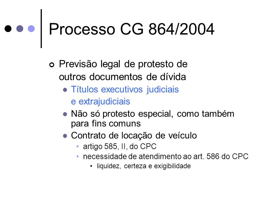 Processo CG 864/2004 Previsão legal de protesto de outros documentos de dívida Títulos executivos judiciais e extrajudiciais Não só protesto especial,