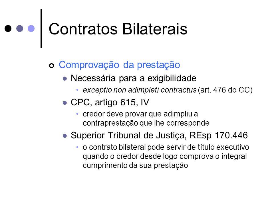 Contratos Bilaterais Comprovação da prestação Necessária para a exigibilidade exceptio non adimpleti contractus (art. 476 do CC) CPC, artigo 615, IV c