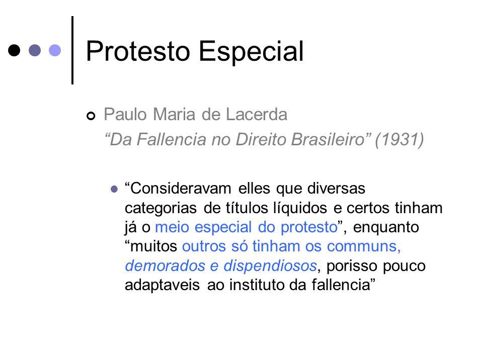 Protesto Especial Paulo Maria de Lacerda Da Fallencia no Direito Brasileiro (1931) Consideravam elles que diversas categorias de títulos líquidos e ce