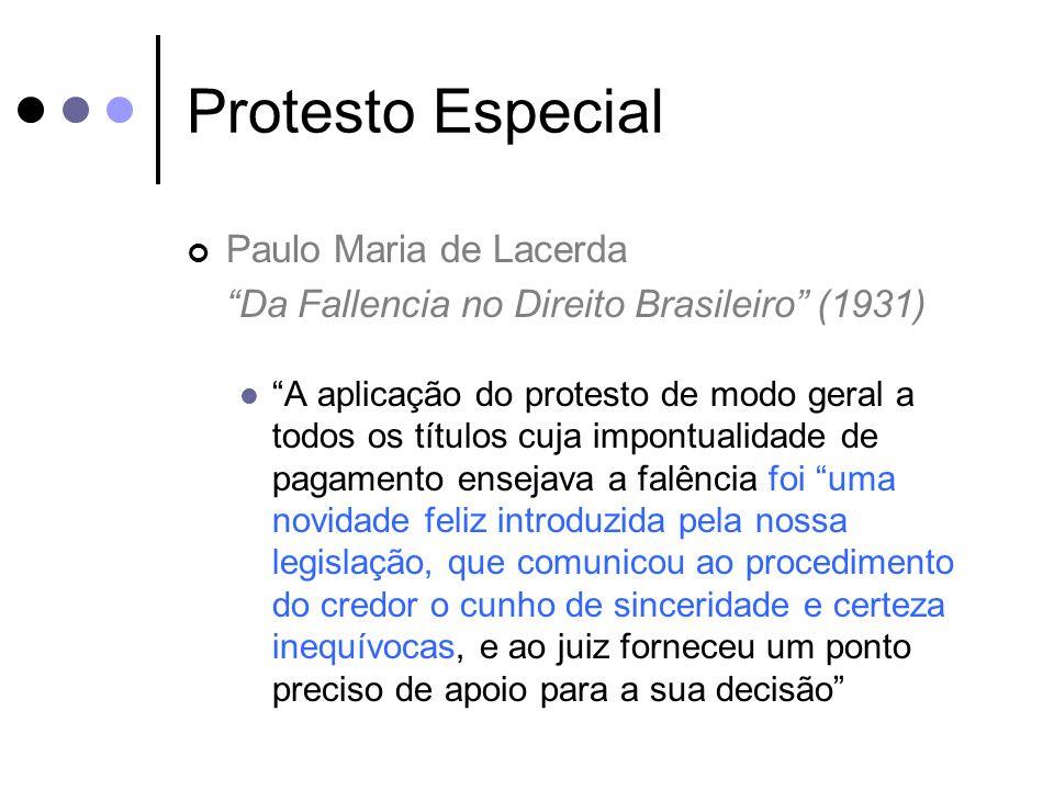 Protesto Especial Paulo Maria de Lacerda Da Fallencia no Direito Brasileiro (1931) A aplicação do protesto de modo geral a todos os títulos cuja impon
