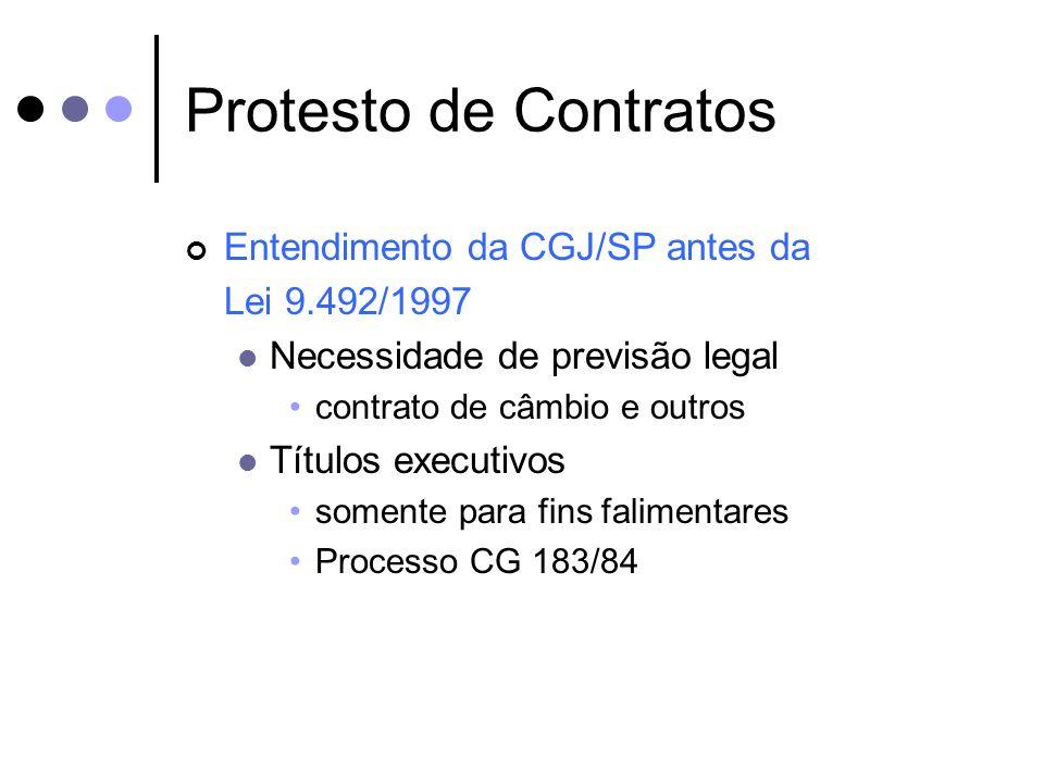 Protesto de Contratos Entendimento da CGJ/SP antes da Lei 9.492/1997 Necessidade de previsão legal contrato de câmbio e outros Títulos executivos some