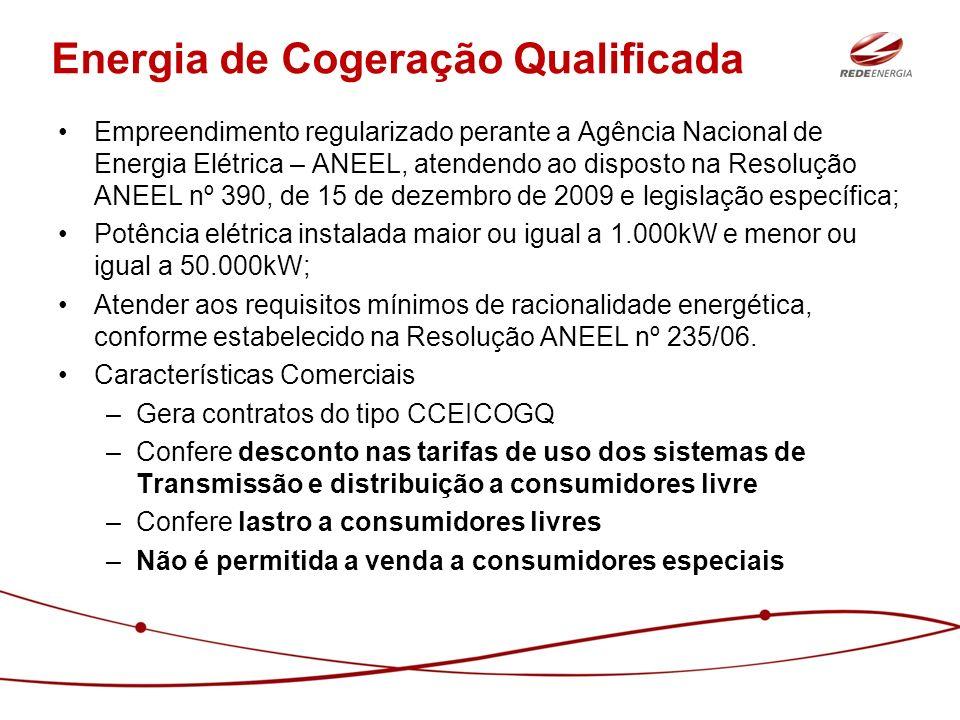 Energia de Cogeração Qualificada Empreendimento regularizado perante a Agência Nacional de Energia Elétrica – ANEEL, atendendo ao disposto na Resoluçã