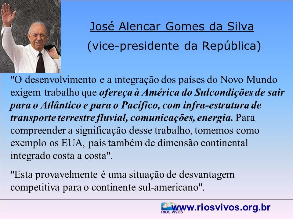 www.riosvivos.org.br José Alencar Gomes da Silva (vice-presidente da República)