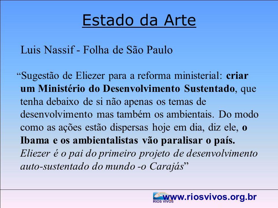 Estado da Arte Sugestão de Eliezer para a reforma ministerial: criar um Ministério do Desenvolvimento Sustentado, que tenha debaixo de si não apenas o