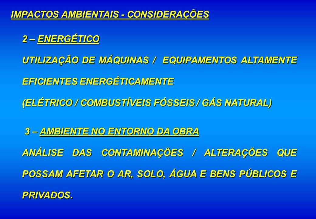 2 – ENERGÉTICO UTILIZAÇÃO DE MÁQUINAS / EQUIPAMENTOS ALTAMENTE EFICIENTES ENERGÉTICAMENTE (ELÉTRICO / COMBUSTÍVEIS FÓSSEIS / GÁS NATURAL) 3 – AMBIENTE