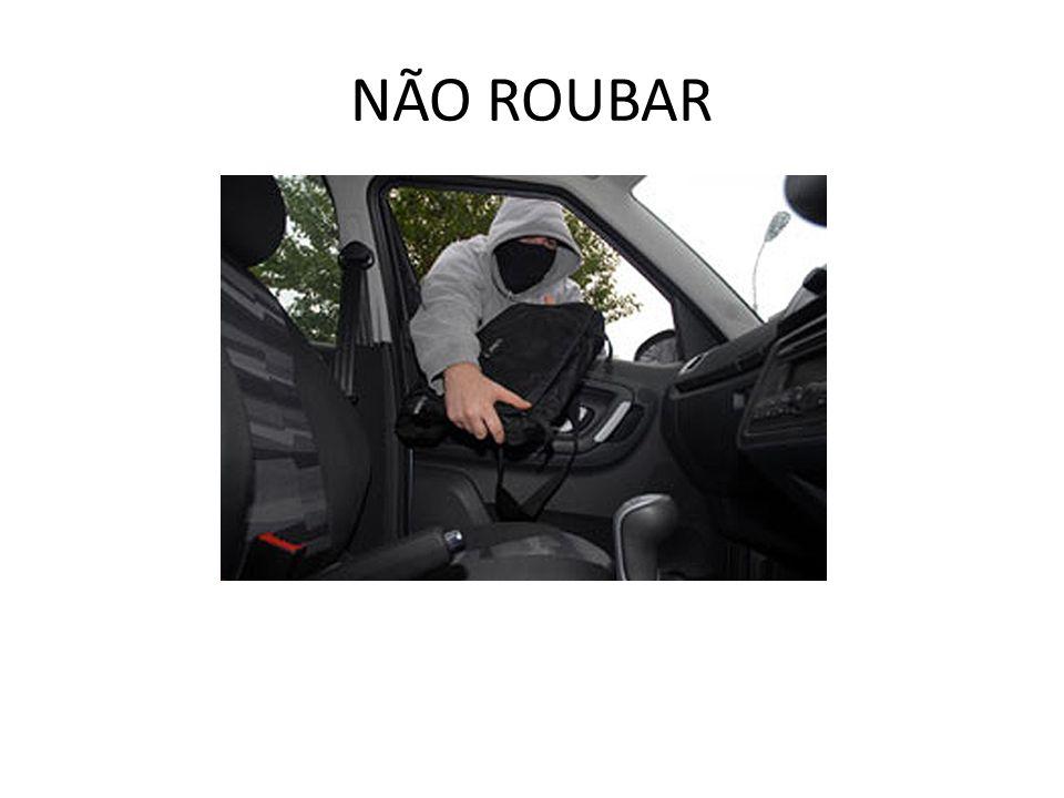 NÃO ROUBAR
