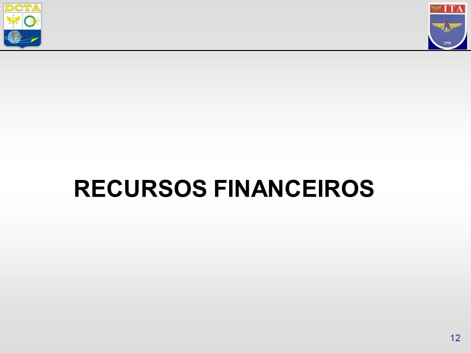 12 RECURSOS FINANCEIROS